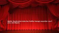Şehir Tiyatrolarında Bu Hafta Hangi Oyunlar Var? (21-25 Mart)