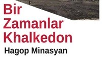 Bir Zamanlar Khalkedon (Hagop Minasyan)