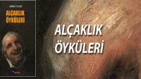 """Bâki Asiltürk, Ahmet Yıldız'ın """"Alçaklık Öyküleri"""" kitabı hakkında yazdı"""