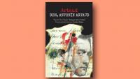 Antonin Artaud'nun seçilmiş metinleri, şiirleri ve desenleri bu kitapta bir araya geliyor…
