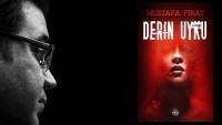Mustafa Fırat'ın Yeni Romanı: Derin Uyku