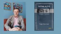 Tolga Tolun Şatır Fatma Aliye'nin Biyografik Romanını Yazılma Sürecini Anlattı: Yokluğunu Seyretmek