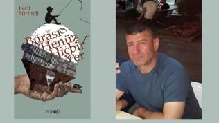 Ferit Sürmeli'nin Burası Henüz Hiçbir Yer adlı öykü kitabı Poesis Kitap'tan yayımlandı…